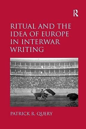 Ritual and the Idea of Europe in Interwar Writing