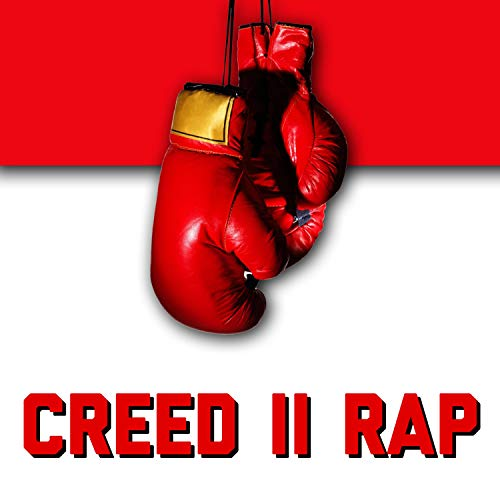 Creed II Rap [Explicit]