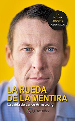 Livres Couvertures de La rueda de la mentira: La caída de Lance Armstrong Versión Kindle