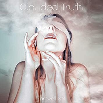 Clouded Truth
