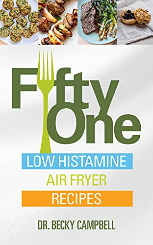 Fifty One Low Histamine Air Fryer Recipes (English Edition)