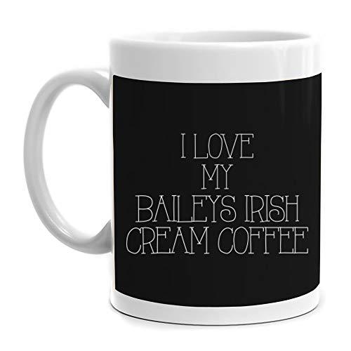 Koffie Mok 11 oz Keramische Mok, Ik hou van Mijn Baileys Ierse Crème Koffie Mok