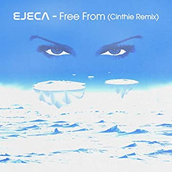 Free From (Cinthie Remix)