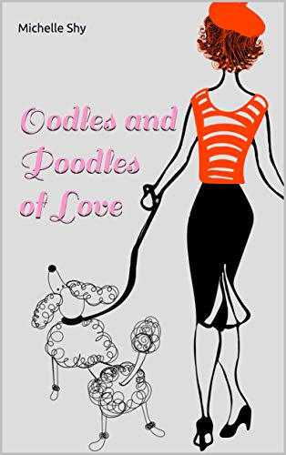 Oodles and Poodles of Love (English Edition)