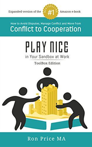 PLAY NICE in Your Sandbox at Work - TOOLBOX Edition by [Ron Price]