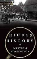 Hidden History of Mystic & Stonington