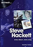 Steve Hackett: Every Album, Every Song (On Track)