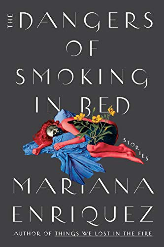 The Dangers of Smoking in Bed: Stories (English Edition)