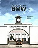 Ein Jahrhundert BMW: Das Unternehmen seit 1916 - Manfred Grunert