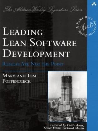 Download Leading Lean Software Development: Results Are not the Point (Addison-Wesley Signature Series (Beck)) 0321620704