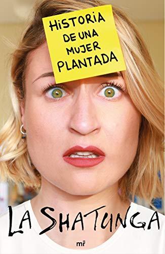 HISTORIA DE UNA MUJER PLANTADA - La Shatunga