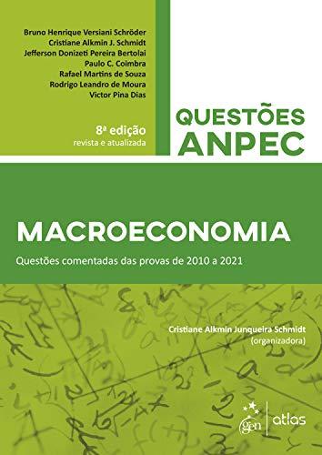 Macroeconomia - Questões comentadas das provas de 2010 a 2021