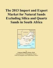 The 2013 Import and Export Market for Natural Sands Excluding Silica and Quartz Sands in South Africa