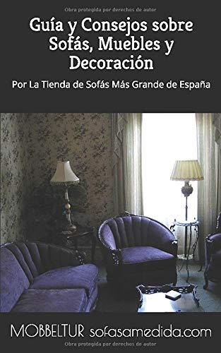 Mobbeltur, La Tienda de Sofás más Grande de España: Guía y Consejos sobre Sofás, Muebles, Colchones y Decoración