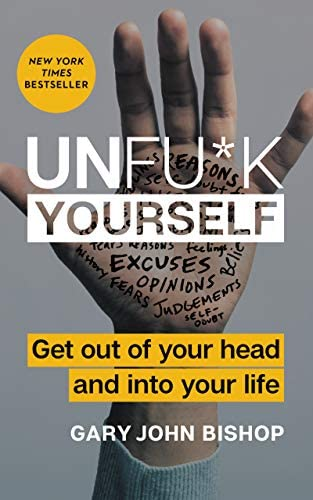 Unfu k Yourself Get Out of Your Head and into Your Life Unfu k Yourself series product image