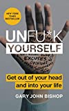 Unfu*k Yourself: Get Out of Your...