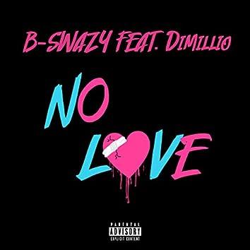 No Love (feat. Dimillio)