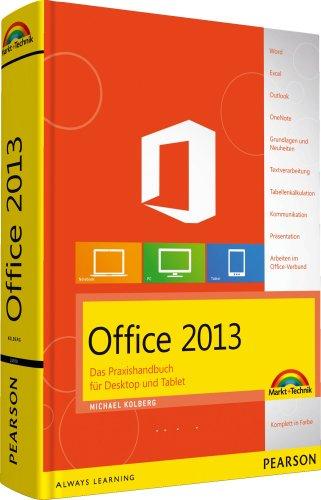 Office  2013 - komplett farbig und leicht verständlich: Das Praxishandbuch für Desktop und Tablet (Sonstige Bücher M+T)