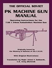 Official Soviet PK Machine Gun Manual: Operating Instructions for the 7.62 x 54mm Kalashnikov Machine Gun