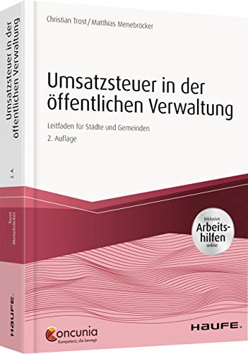 Umsatzsteuer in der öffentlichen Verwaltung - inkl. Arbeitshilfen online: Leitfaden für Kreise, Städte und Gemeinden (Haufe Fachbuch)