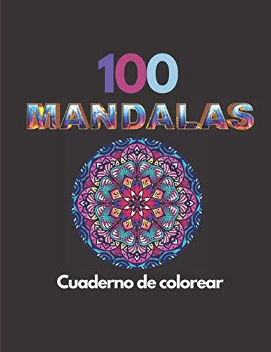 100 mandalas: Cuaderno de colorear - Antiestrés - para adultos - Ideas de regalo