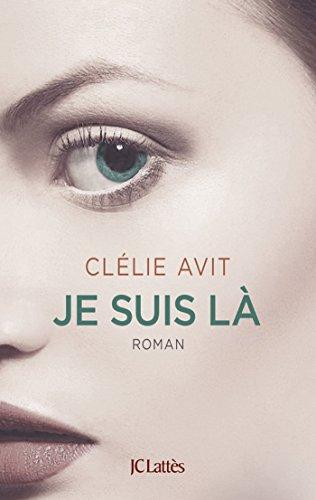 Je suis là (Romans contemporains) (French Edition)
