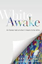 Download White Awake: An Honest Look at What It Means to Be White PDF