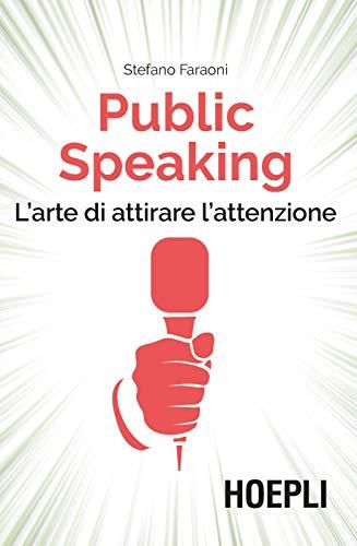 Public speaking. L'arte di attirare l'attenzione
