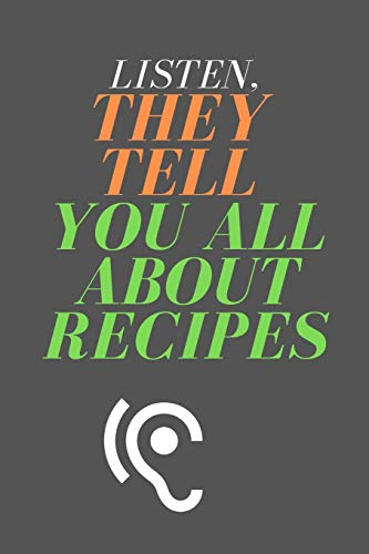 Best Buy! Listen , They Tell You All About RECIPES: All Purpose  Recipes  6x9 Blank Lined Formated ...