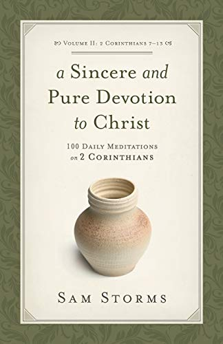 Image of A Sincere and Pure Devotion to Christ (2 Corinthians 7-13), Volume 2: 100 Daily Meditations on 2 Corinthians