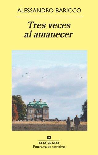 Tres veces al amanecer (Panorama de narrativas nº 849)