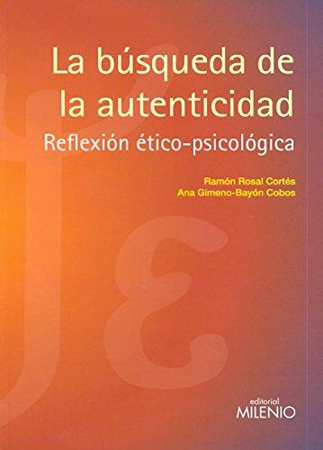 La búsqueda de la autenticidad: Reflexión ético-psicológica (Psique Ethos)