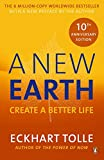 A New Earth: The life-changing follow up to The Power of Now. 'My...