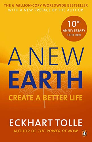 A New Earth: The life-changing follow up to The Power of Now. 'My No.1 guru will always be Eckhart Tolle' Chris Evans: Create a Better Life