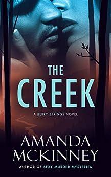 The Creek: A Berry Springs Novel by [Amanda McKinney]