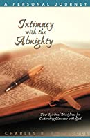 Intimacy With the Almighty: A Personal Journey (Insight for Living Bible Study Guides)