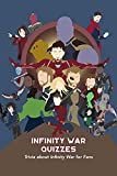 Infinity War Quizzes: Trivia about Infinity War for Fans: Infinity War Trivia Quiz (English Edition)