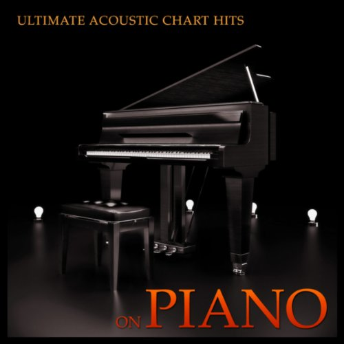 Ultimate Acoustic Chart Hits on Piano