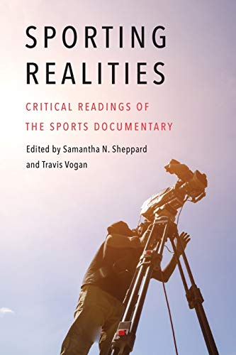 Compare Textbook Prices for Sporting Realities: Critical Readings of the Sports Documentary Sports, Media, and Society  ISBN 9781496221797 by Sheppard, Samantha N.,Vogan, Travis