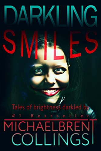 Darkling Smiles: Tales of Brightness Darkled (English Edition)