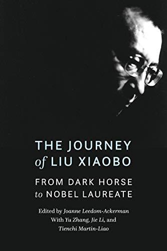 The Journey of Liu Xiaobo: From Dark Horse to Nobel Laureate