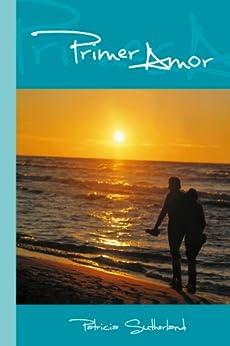 Primer amor (Sintonías nº 2) (Spanish Edition) by [Patricia Sutherland]