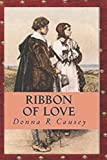 Ribbon of Love: A Novel of Colonial America (Tapestry of Love) (Volume 1) (Paperback)