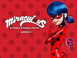 Miraculous - Les aventures de Ladybug et Chat Noir - saison 2