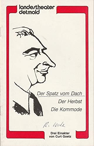 Programmheft Curt Goetz: Der Spatz vom Dach / Der Herbst / Die Kommode Premiere 21 Mai 1982 Spielzeit 1982 / 83 Heft 4