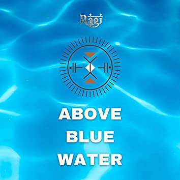 Above Blue Water