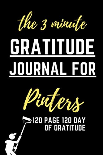 3 minutes gratitude journal for painters, colorist notebook, 120 Day To Cultivate An Attitude Of Gratitude: Gratitude Journal: Gratitude Journal: ... and productivity,120 Days of daily