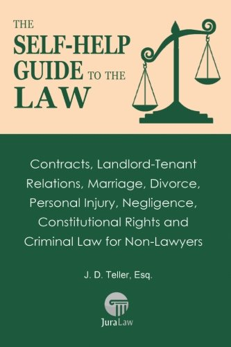 Compare Textbook Prices for The Self-Help Guide to the Law: Contracts, Landlord-Tenant Relations, Marriage, Divorce, Personal Injury, Negligence, Constitutional Rights and ... Guide for Non-Lawyers Volume 3 1 Edition ISBN 9781681090375 by Teller, J. D.