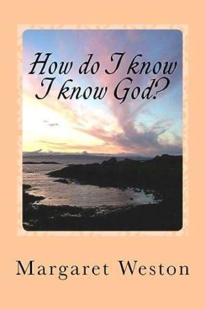 How do I know I know God?