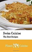 Swiss Cuisine: The Best Recipes
